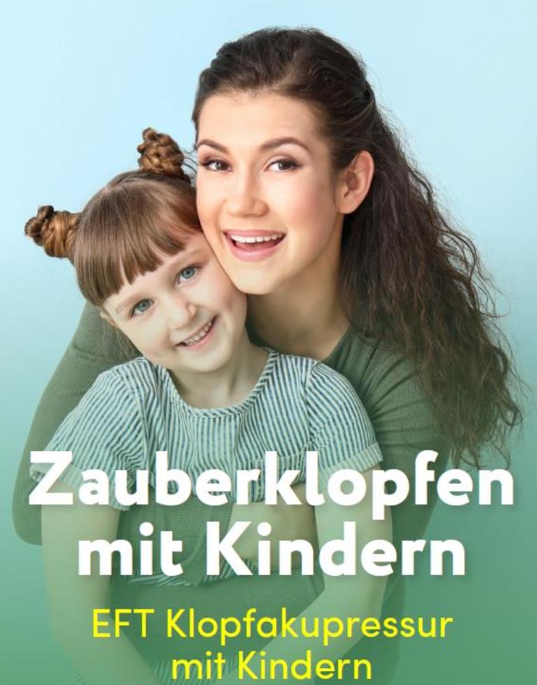 Kind mit Mutter die lachen. Überschrift Zauberklopfen mit Kindern. EFT Klopfakupressur mit Kindern.